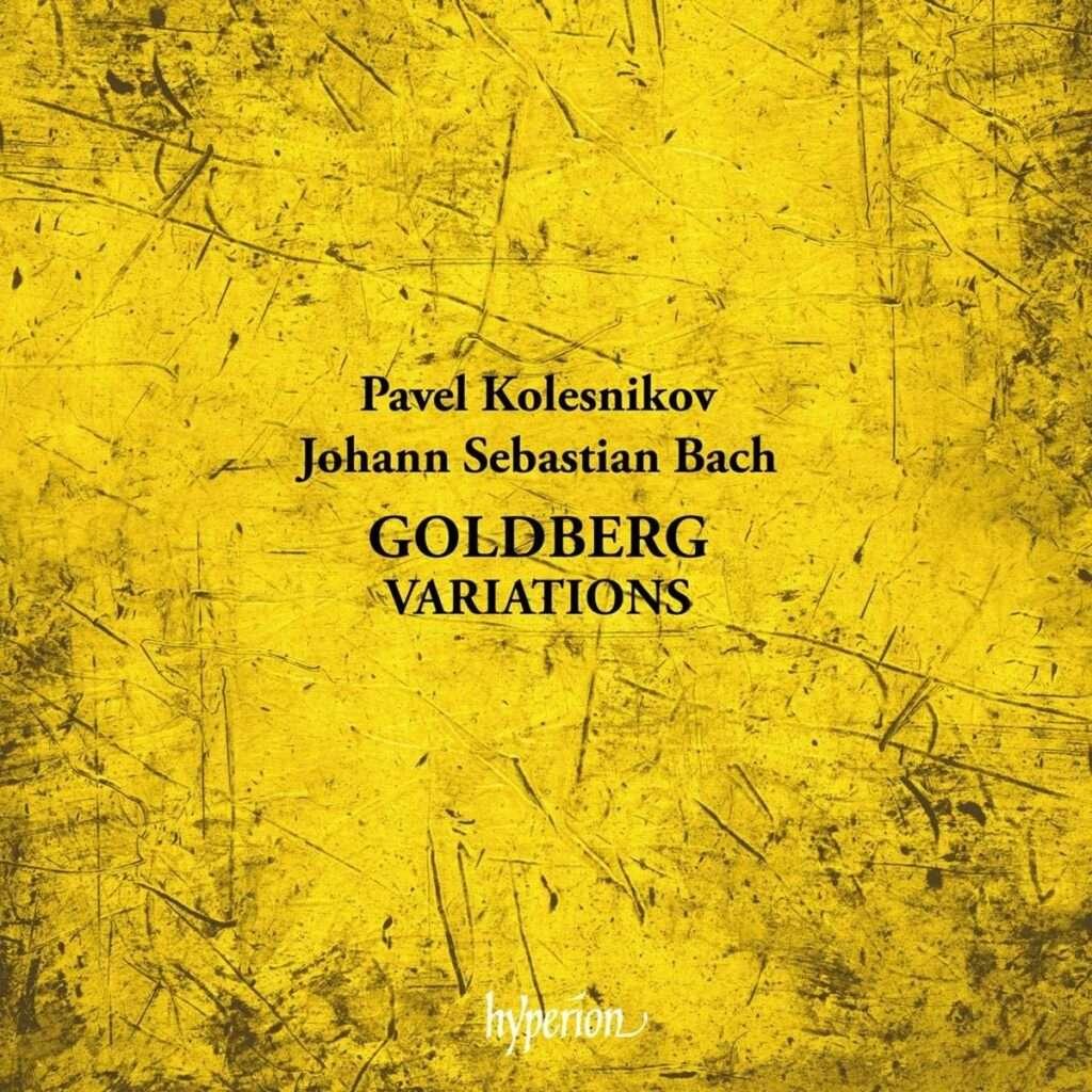 Bach - Goldberg Variations [BWV988] [Pavel Kolesnikov] [Hyperion Records - CDA68338]