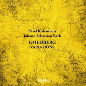 Bach - Goldberg Variations [BWV988] [Pavel Kolesnikov] [Hyperion Records - CDA68338]
