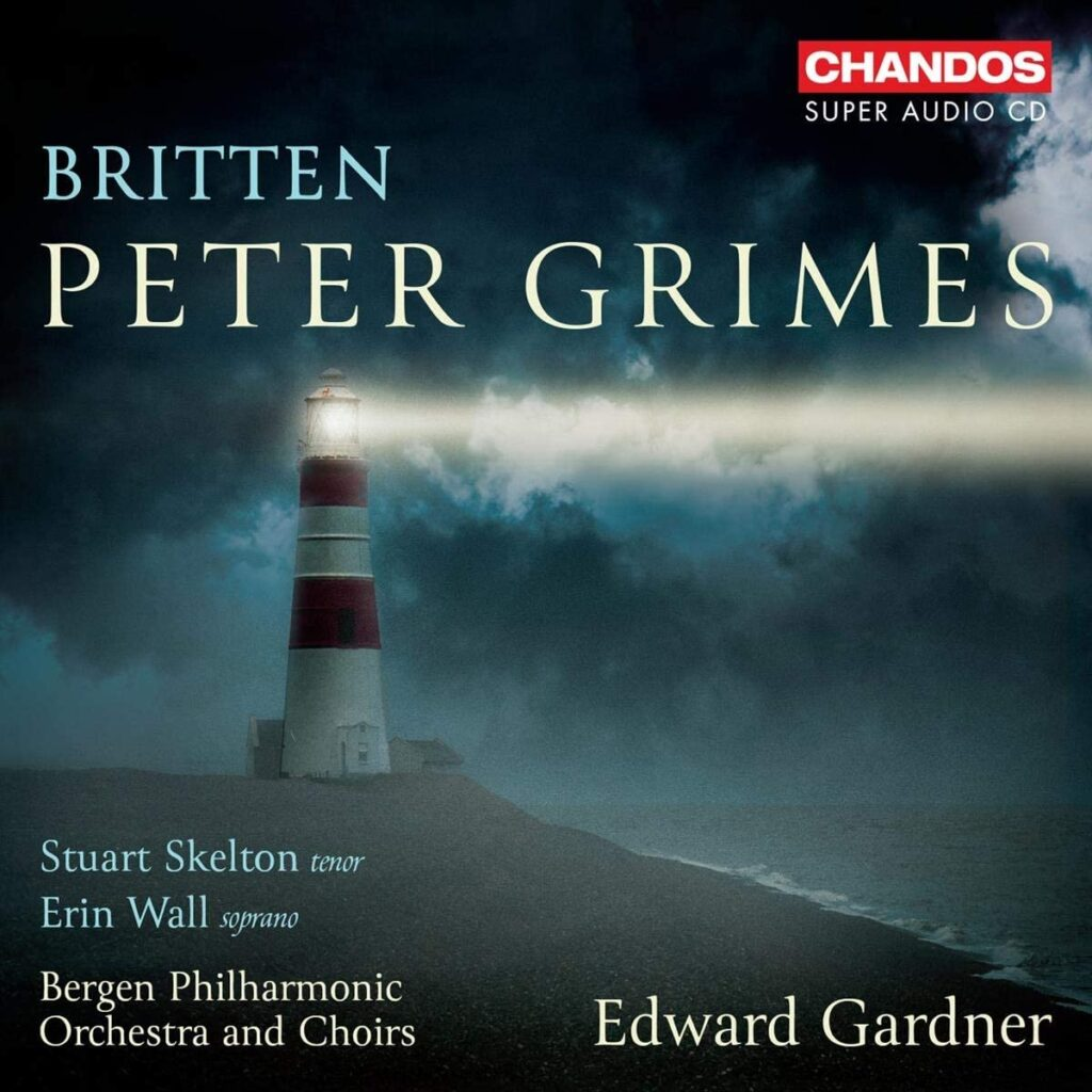 Britten - Peter Grimes [Stuart Skelton Erin Wall Bergen Philharmonic Orchestra and Choirs Edward Gardner] [Chandos CHSA 5250(2)]