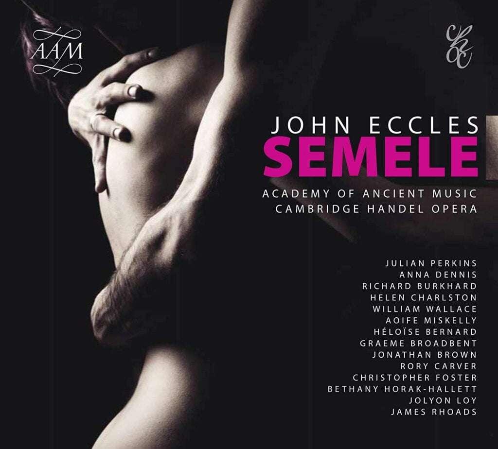 John Eccles - Semele [Academy of Ancient Music Cambridge Handel Opera Company] [Academy Of Ancient Music AAM012]