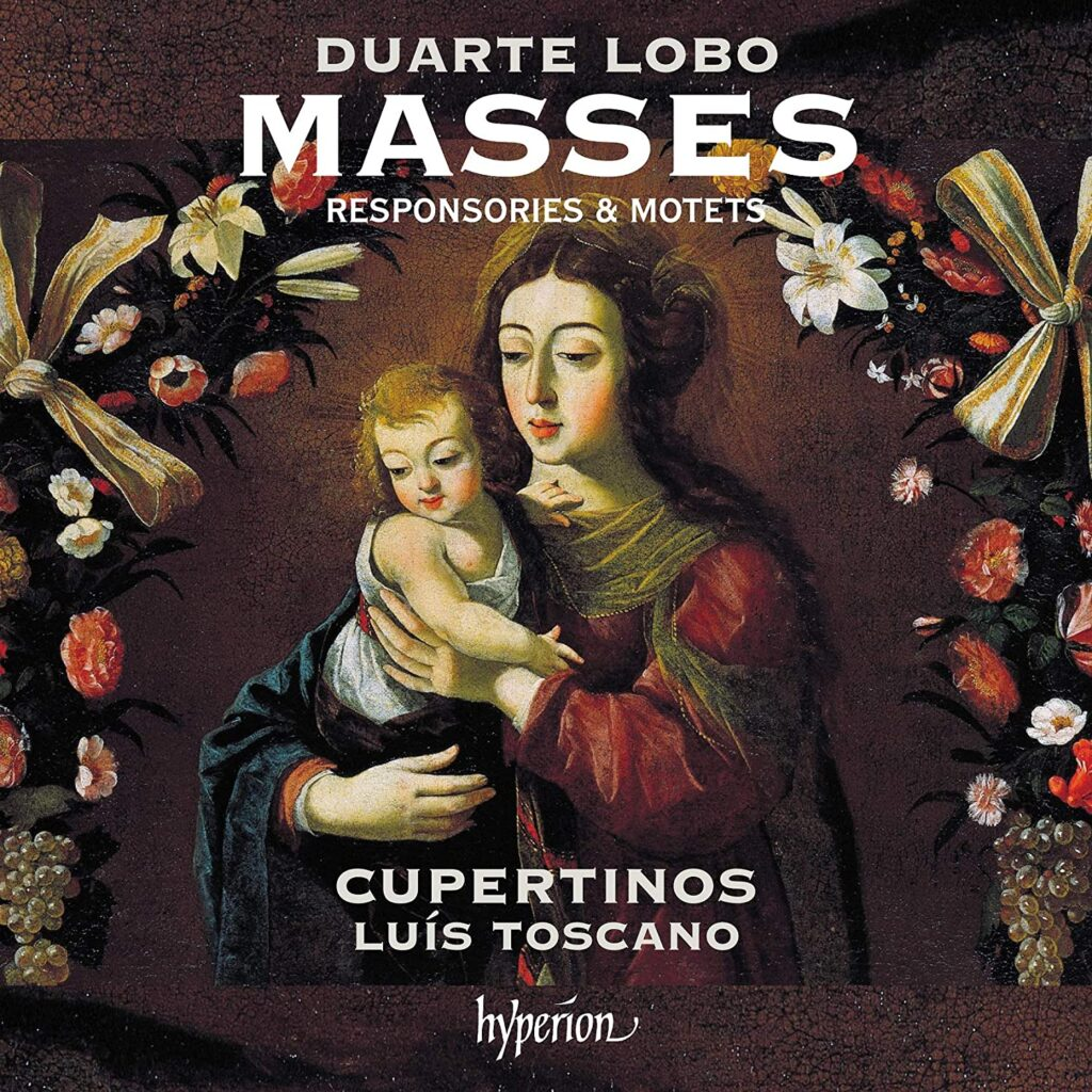 Lobo Masses Responsories Motets Cupertinos Luís Toscano Hyperion CDA68306