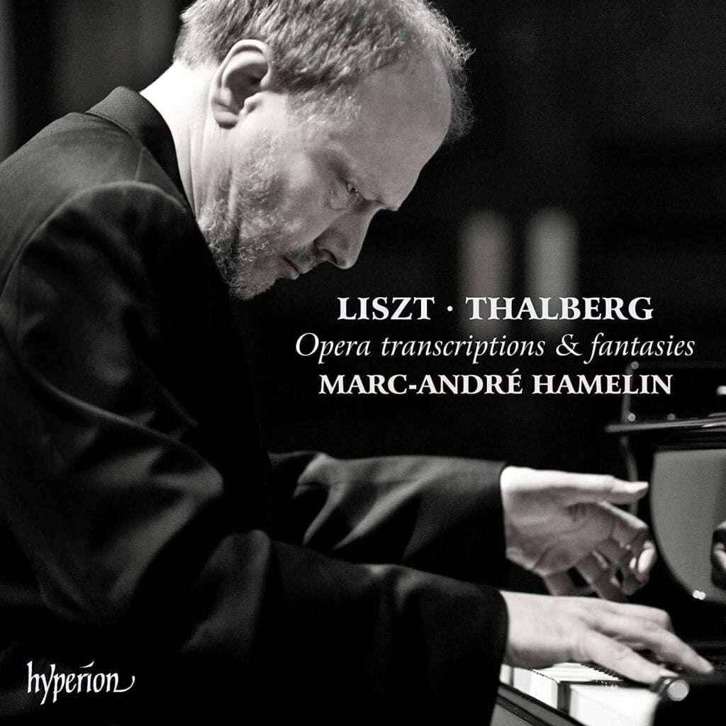 Opera transcriptions fantasies Marc André Hamelin Hyperion CDA68320