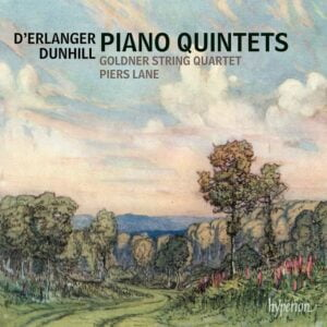 Piano Quintets by d'Erlanger & Dunhill